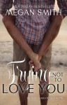 tryingnottoloveyou2