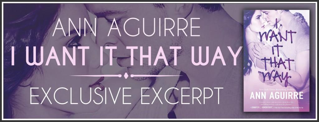 I Want It That Way_ Ann Aguirre